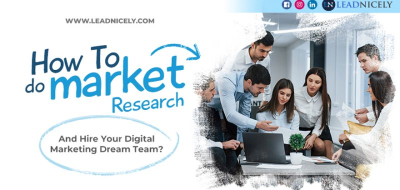 How to Do Market Research and Hire Your Digital Marketing Dream Team