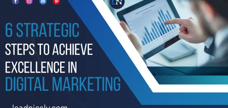 6 Strategic Steps to Achieve Excellence in Digital Marketing