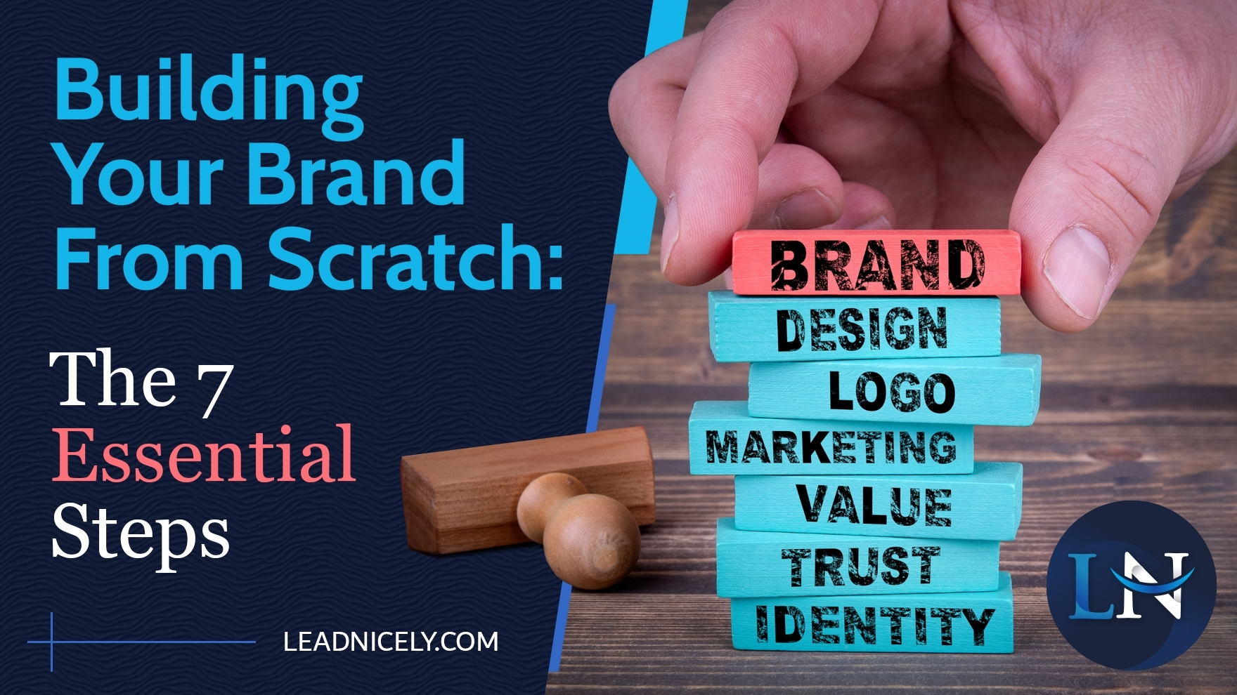 Build Your Brand from Scratch: The 7 Essential Steps