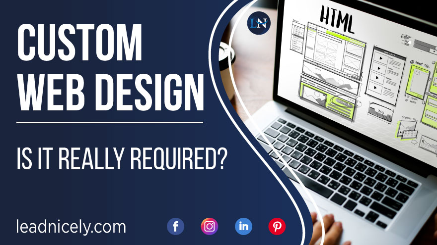Custom Web Design – Is it Really Required?