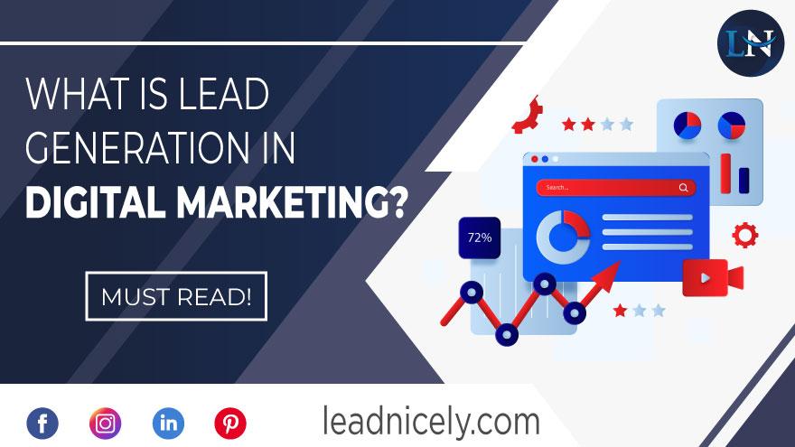 What is Lead Generation in Digital Marketing – Must Read!